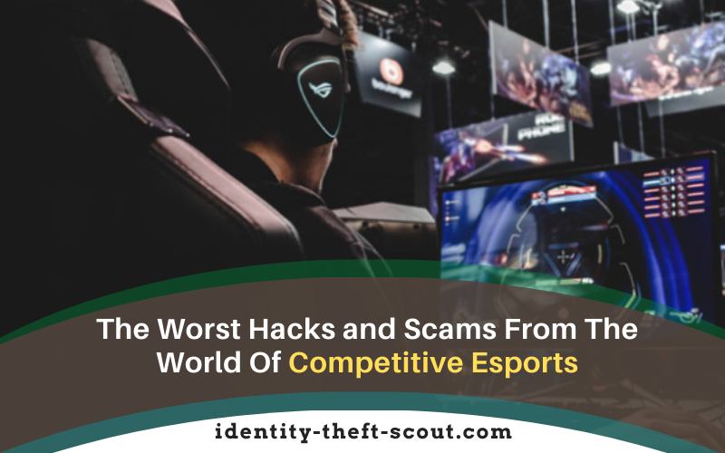 The Worst Hacks and Scams FromThe World Of Competitive Esports