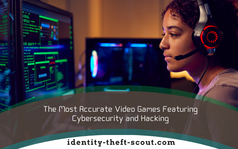 most-accurate-video-games-featuring-cybersecurity-and-hacking